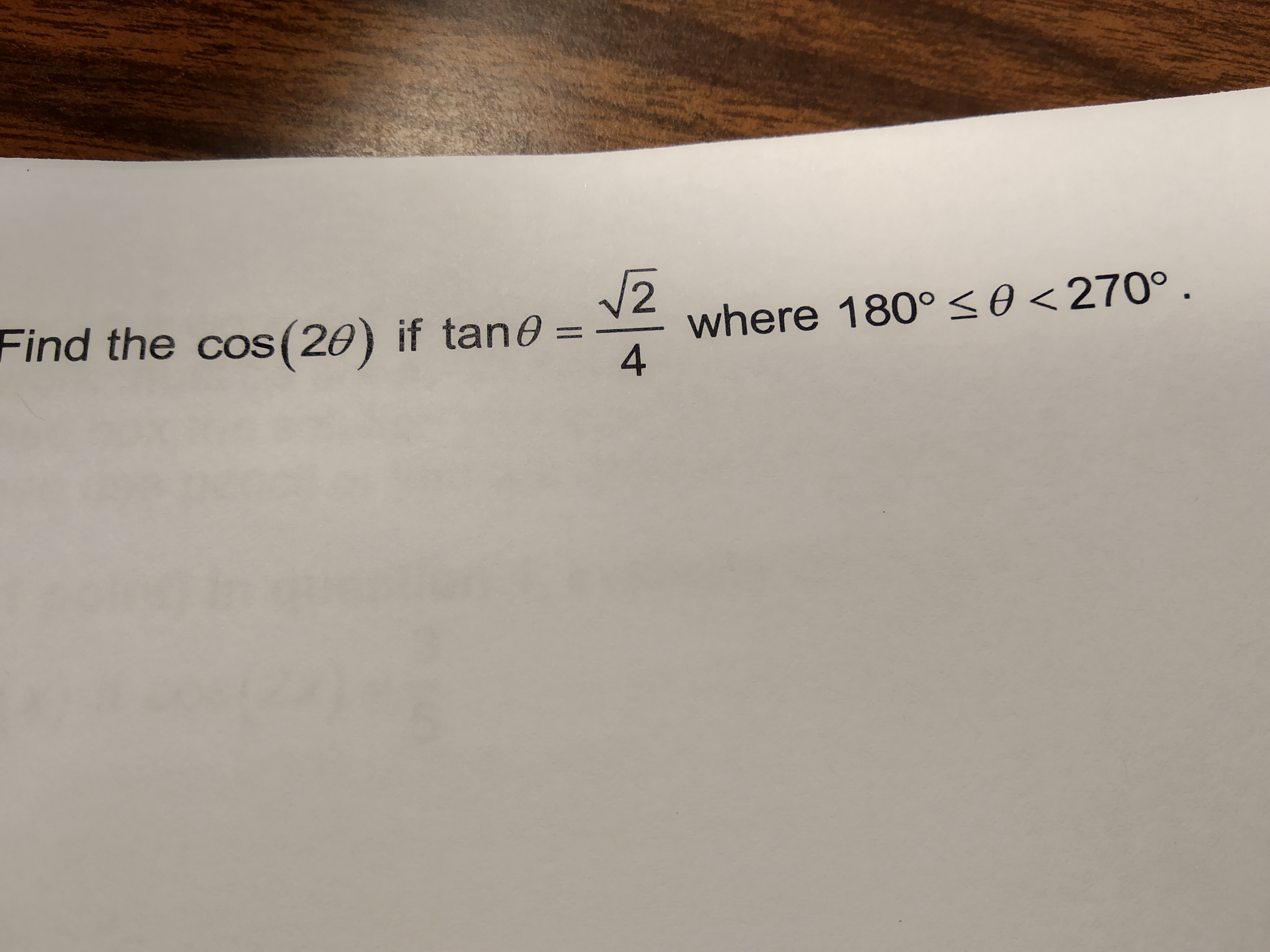 2 Find the cos(20) if tan9-_ where 180% θ <270