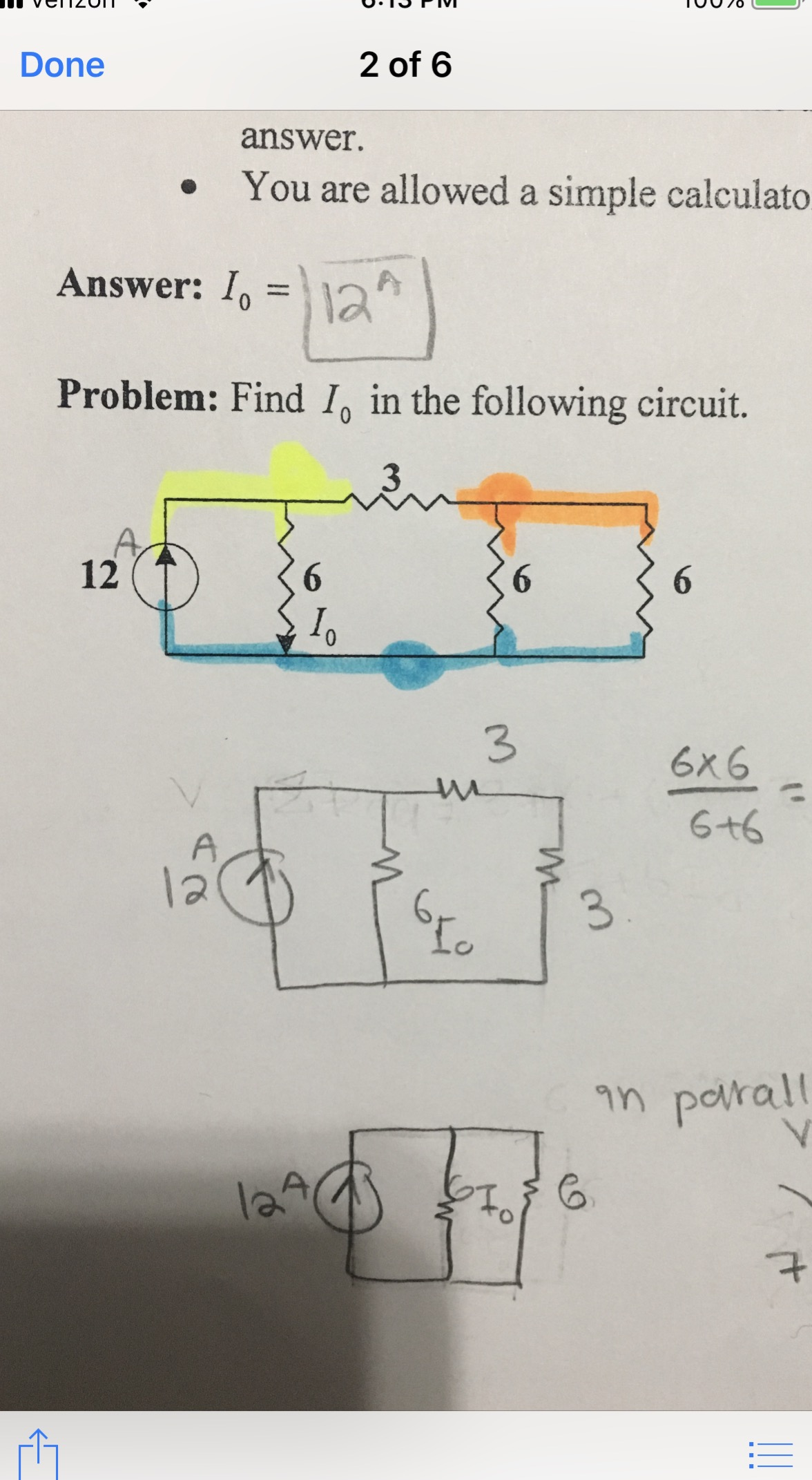 Done 2 of 6 answer. You are allowed a simple calculato Answer: A Problem: Find Io in the following circuit. 3 3 6x6 6+6 la Lo in porall le