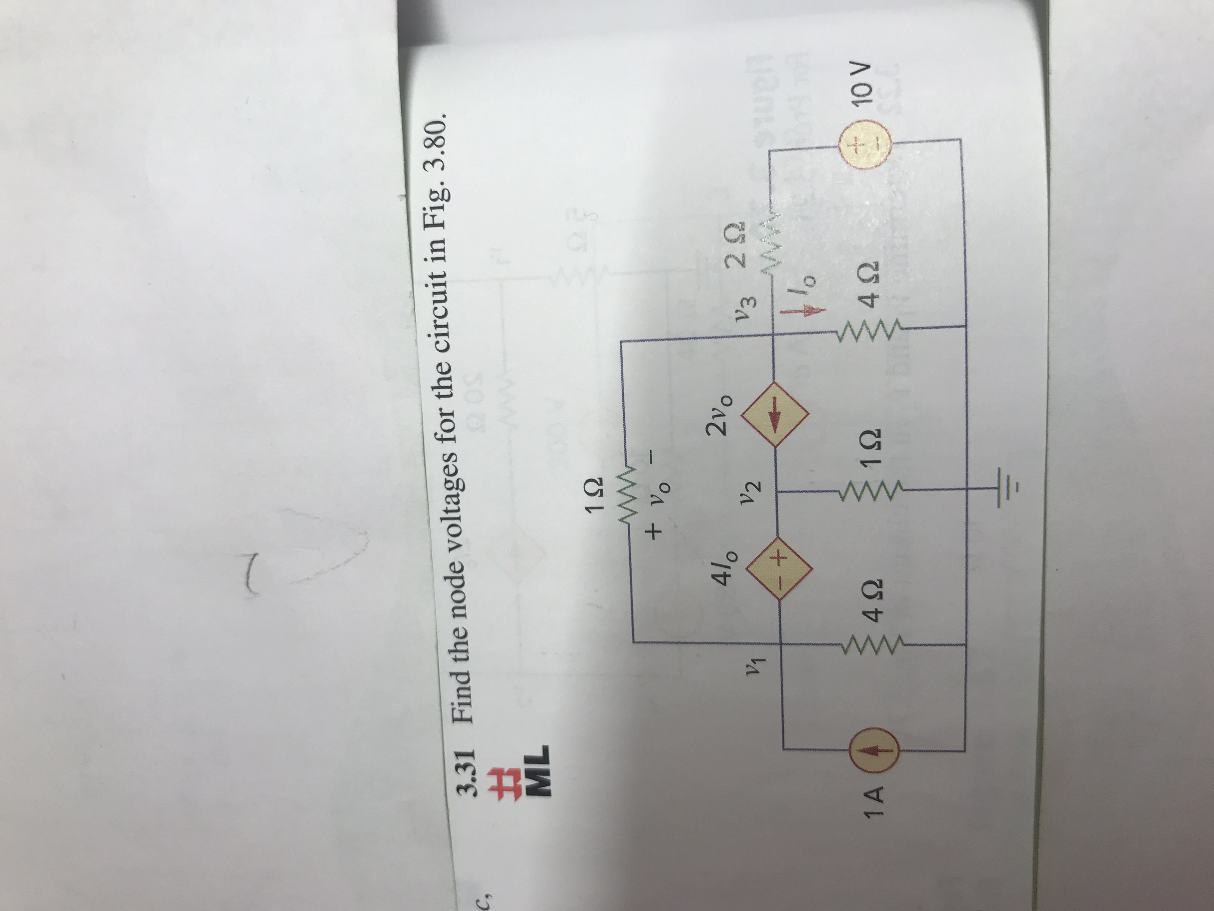 3.31 Find the node voltages for the circuit in Fig. 3.80. C, ML 1S2 4lo 2v V1 V2 11o 4 92 4Ω 1S2 ÷) 10V 1 A
