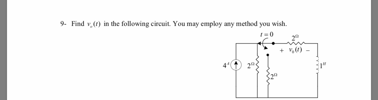 9 Find v,1) in the following circuit. You may employ any method you wish. + Vo (t) 4