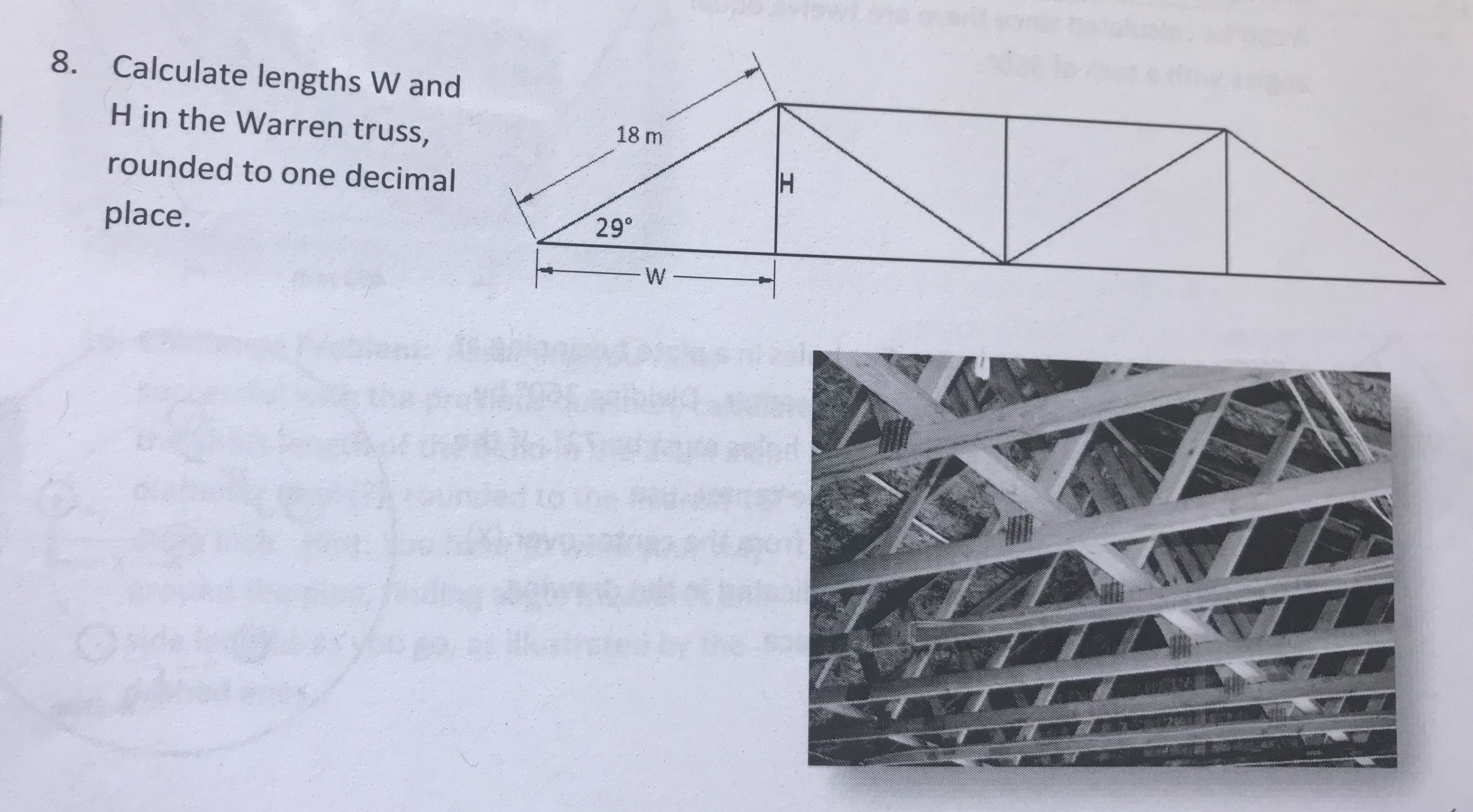 8. Calculate lengths W and 18 m H in the Warren truss, rounded to one decimal place. 29°