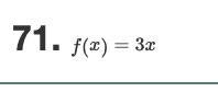 71. f(z) = 3z