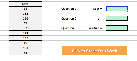 Data 24 132 156 95 57 173 155 45 134 Question1 xbar Question 2 Question 3 medan median Click to Grade Your Work