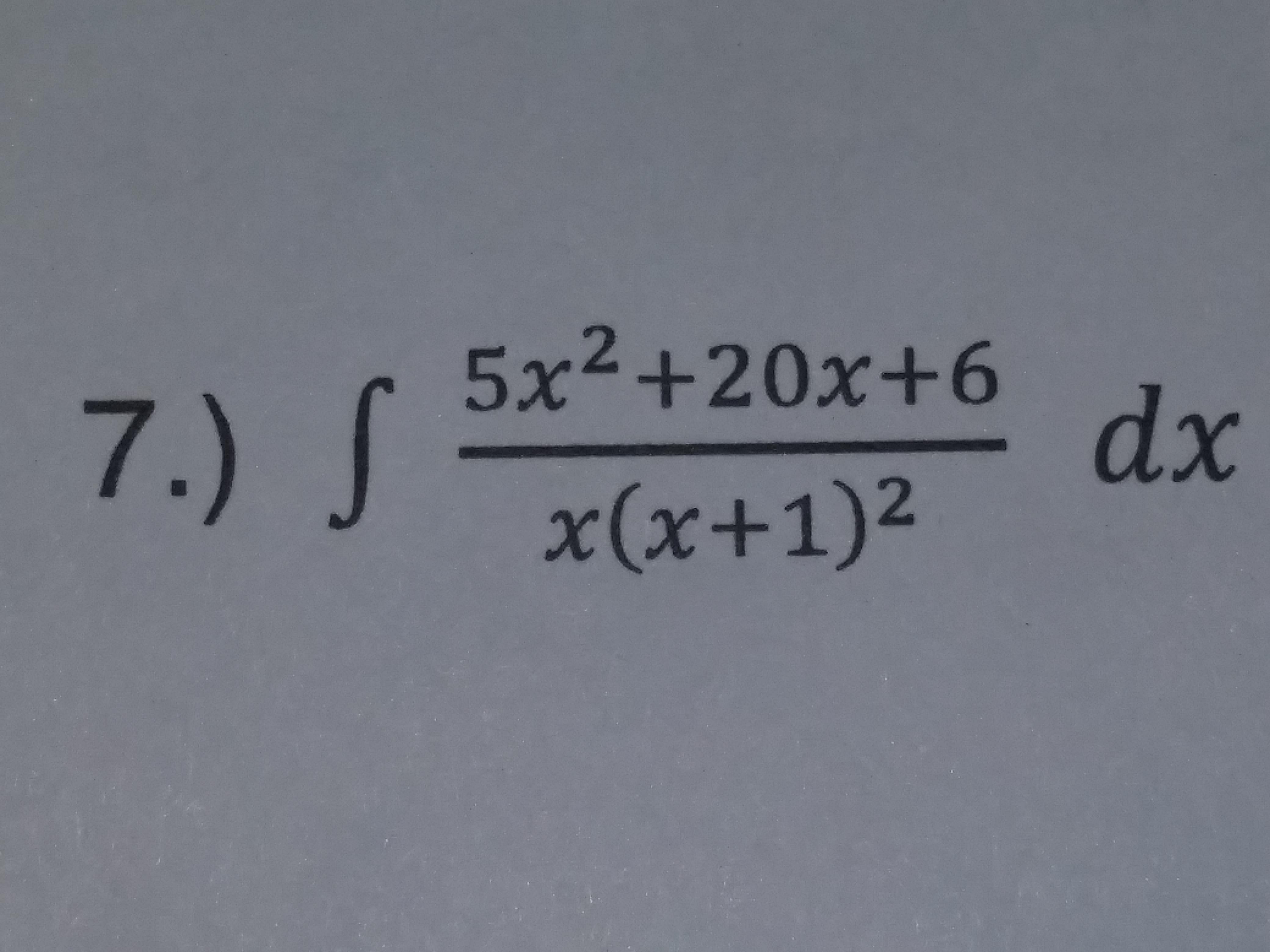 5x2 +20x+6 7 dx χ(x+1)2