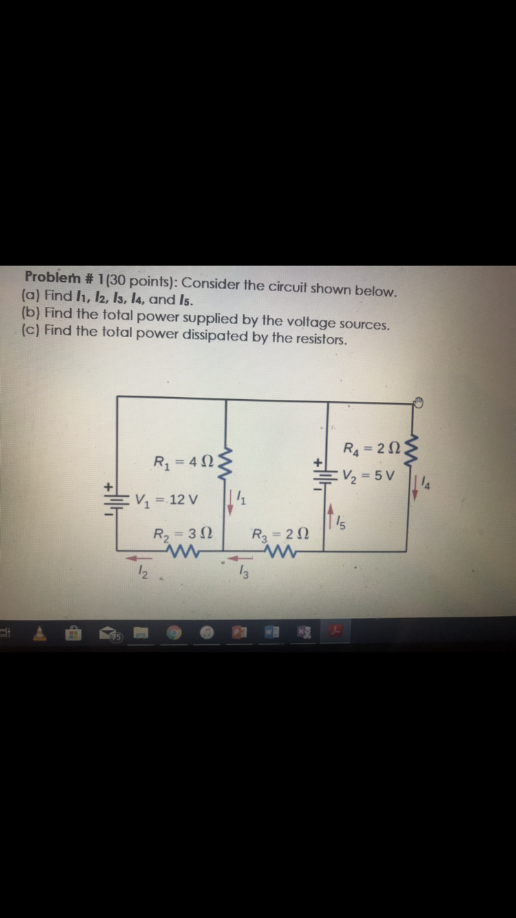 Problem # 1 (30 points): Consider the circuit shown below. (a) Find h, 12, Is, l4, and Is. (b) Find the total power supplied by the voltage sources. (c) Find the total power dissipated by the resistors. R4 -20 V 12V R2 3R3 2 2 3
