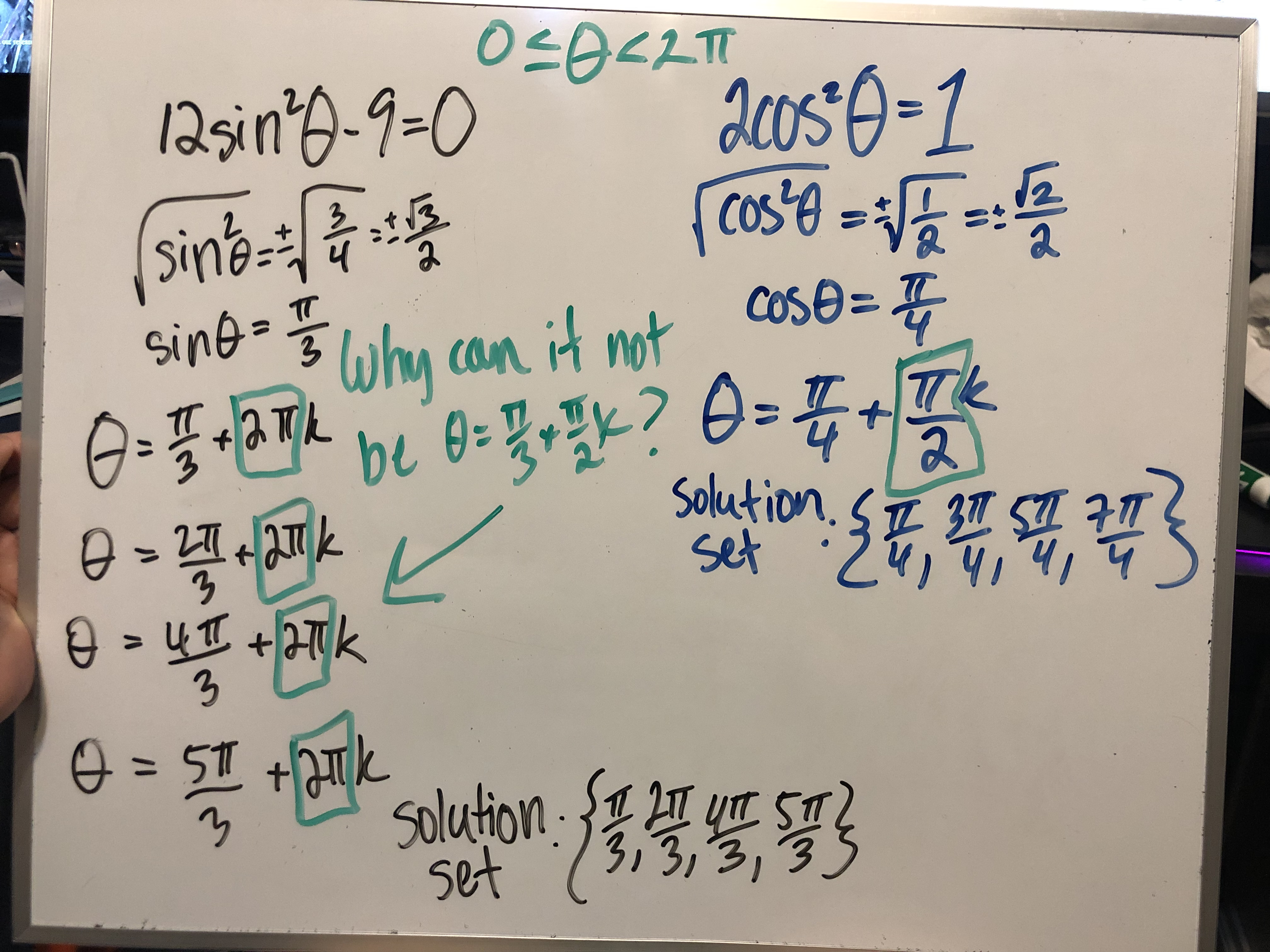 12sin'-9-0 Jcos-1 COS= cose sinewhy can it not COSE= Solution Set 3 t S 4T 3 =51 +k Solution Set .t