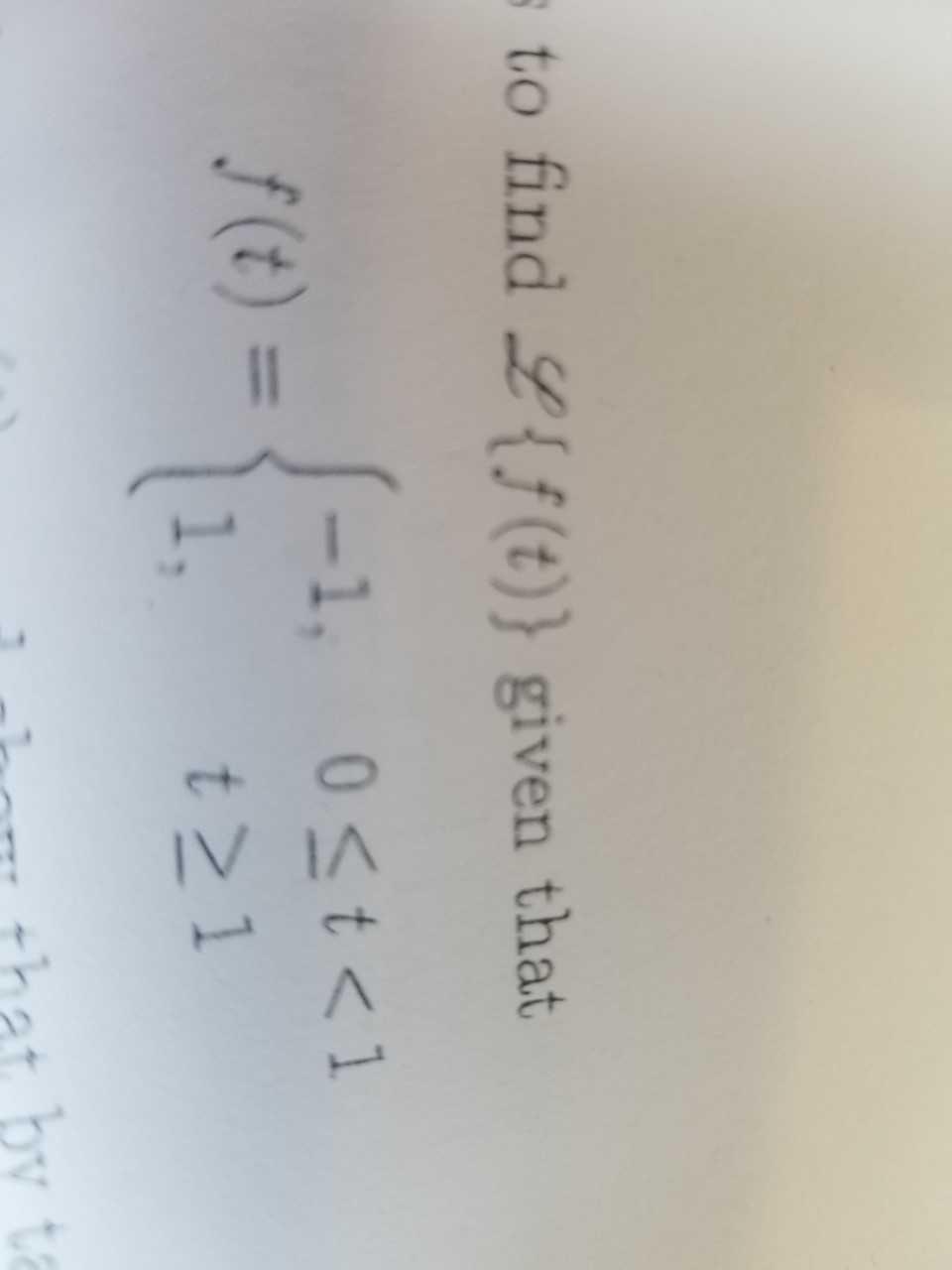 s to find {f(t)} given that -1, 0<t<1 f(t) = t21 by ta