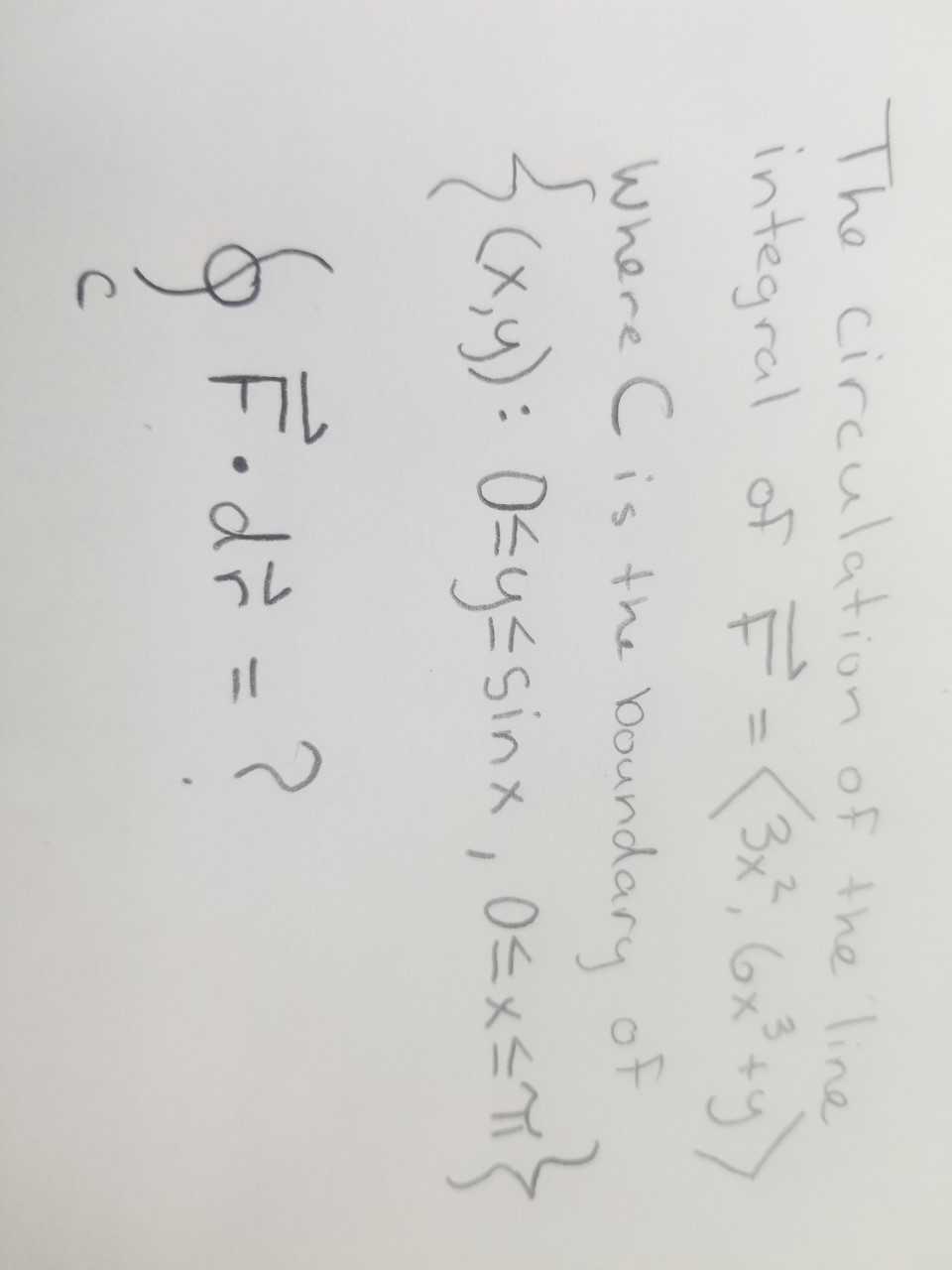 Tho circulation oF Ahe integral 어 F-Qi.GA5) whare C is ihe boundary oF
