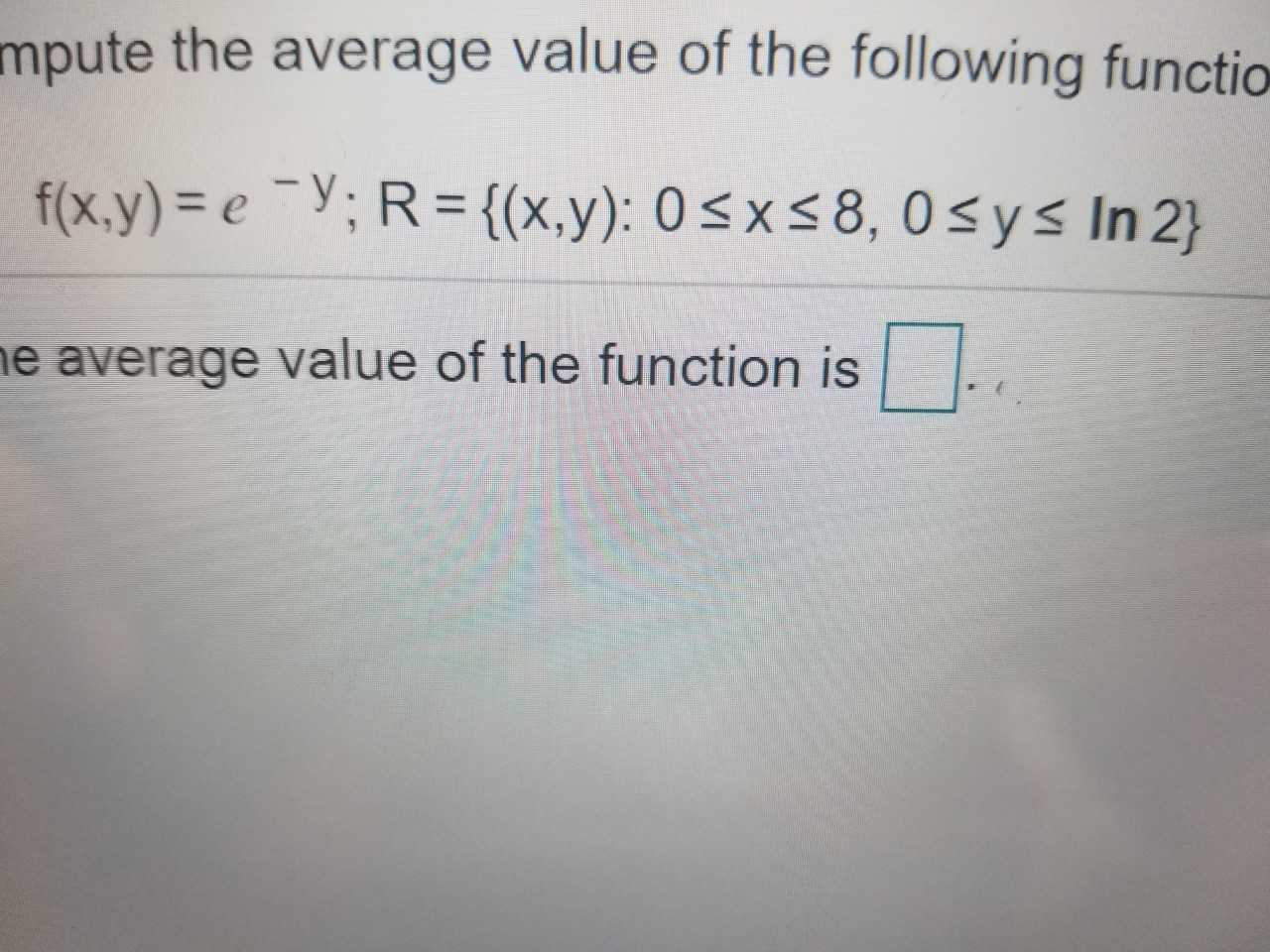 mpute the average value of the following functio e average value of the function is
