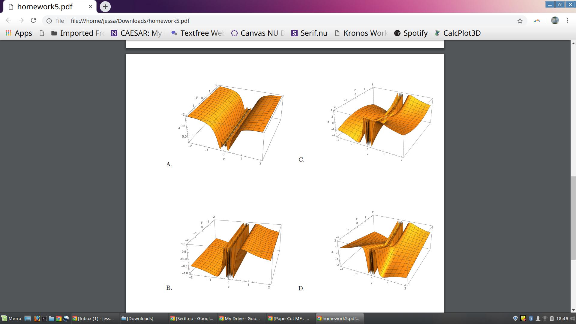 D homework5.pdf x+ ← → ⓘ File file:///home/jessa/Downloads/homework5.pdf Apps Imported Fre N CAESAR: My Textfree We ) Canvas NU S Serif.nu D Kronos Work Spotify CalcPlot3D 0.5 0.0 1.0 0.5 z0.0 -0.5 OMenu- 圉囚一回包 间[Inbox (1)-Jess...-[Downloads] serif.nu-Googl İ My Drive-Goo.. PaperCut MF : g homework5.pdf