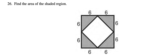 26. Find the area of the shaded region. 6 6 6 6 6 6 6 6