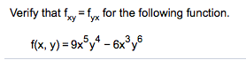 Verify that fy -fyx for the following function. 3.6 5. 4