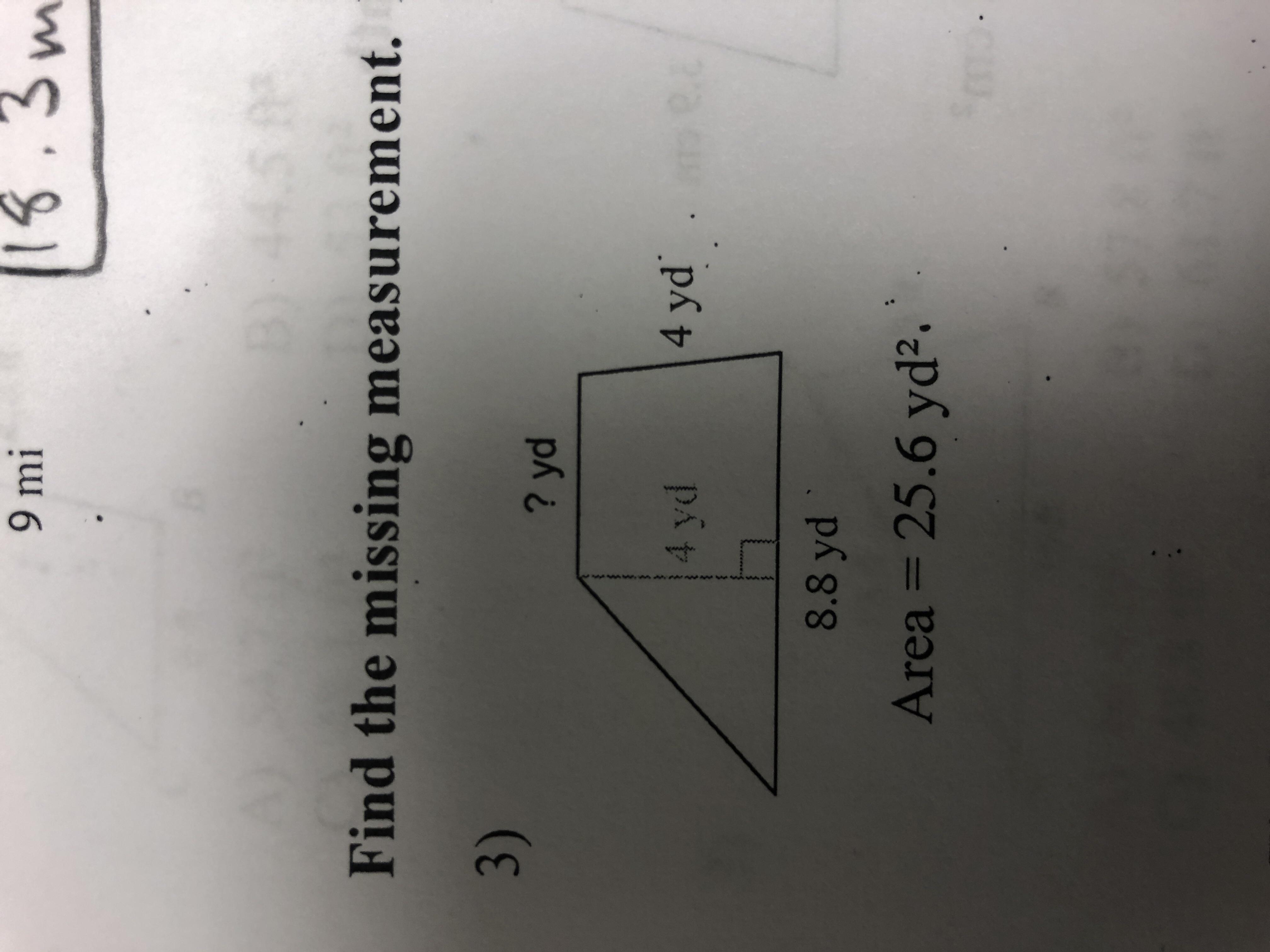 1.3 9 mi Find the missing measurement. 3) ? yd 4 yd 8.8 yd Area 25.6 yd2