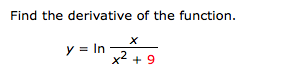 Find the derivative of the function. y In x2+9