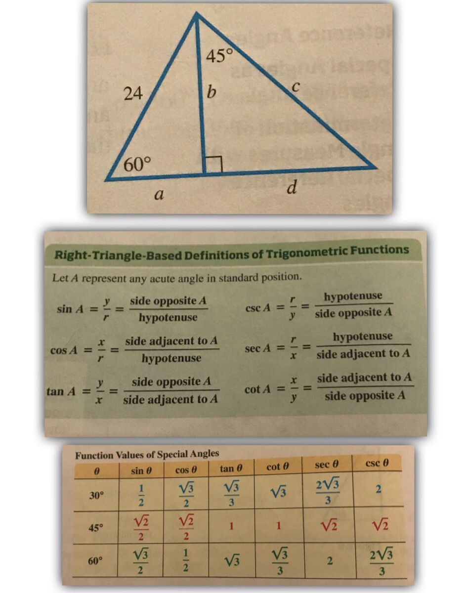 45° 24 60° Right-Triangle-Based Definitions of Trigonometric Functions Let A represent any acute angle in standard position. sin A side opposite A hypotenuse se 4- -= r hypotenuse x side adjacent to A r hypotenuse y side opposite A hypotenuse COSA =-= sec A =-= x side adjacent to A tan A cot A = x = side adjacent to A x-sideadjacenttoA, y side opposite A Function Values of Special Angles sin θ | cos θ | tan θ | cot θ sec θ cse θ 30° 阪|1|阪 V3 60°