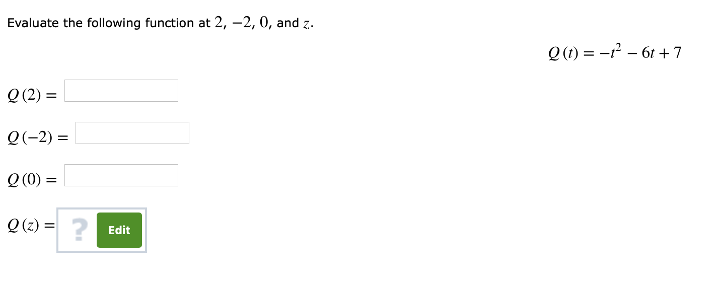 Evaluate the following function at 2, -2, 0, and z. 2(2) Q(-2) 20) 22) Q (z) 2 Edit