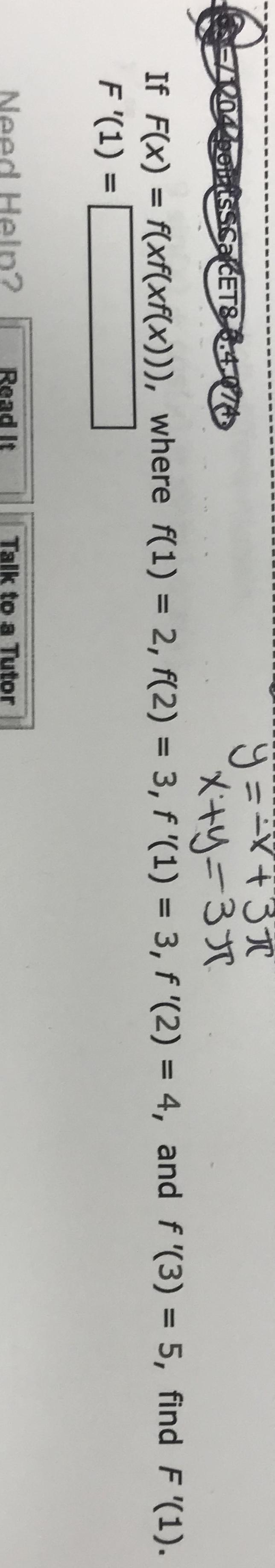 ET If Fx) xf(xf(x))), where f(1) - 2, f(2) 3, f '(1) 3, f '(2) 4, and f (3) 5, find F (1). Need Heln? Read It to a