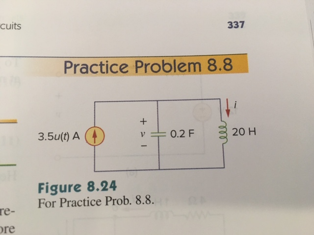 cuits 337 Practice Problem 8.8 3.5ut)A 0.2F 20 H Figure 8.24 For Practice Prob. 8.8 re- re