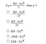 s9-3x then y If y O 89-3x)4 25 O 819-3x)4 25 O 8(0-3x)4 O -24(9-3x)4 O 24(9-3x)4