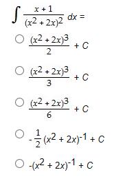 x1 J: (x2+2x)2 dx= (x2+2x)3 C (x2 2x)3 C + 3 (x2+2x)3 +C 6 22-1C + -2 2x)1+C