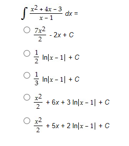 x24x 3 + x 1 = xp 7x2 - 2x + C In)x - 1C Inx C 6x 3 Inlx 1 + C 2 5x + 2 Inx 1 C