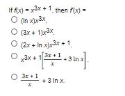 If fx)x3x+1 then fx) (In x]3x (3x+1}x3x (2x+ In xr3x+ 1 3x13r 3 Inx 3x+13 In x