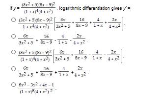 (3x2+5)8x-92 fy(1x4 + x2 logarithmic differentiation gives y (32+5)(8r-92 1x44+x2 16 2x 3x2+5 6-x9 6x 2x 16 32 5 8x-9-1+x 4.x2 (3x2 58x-92 (1+x)44x2 6x 16 4 2x 3x2+5 8x-9 1 x 6x 2x 16 3x258x-9 1+x 42 8r3-3x2+4r 1 (1x)(4x2)2
